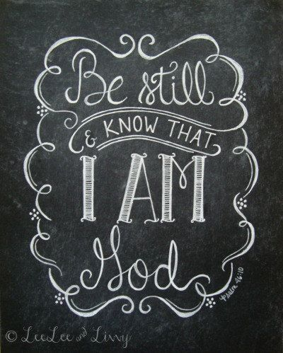 Be Still And Know The I Am God